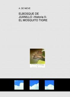 ELBOSQUE DE JUANILLO -Historia II- EL MOSQUITO TIGRE