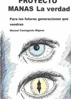 PROYECTO MANAS La verdad. Para las futuras generaciones que vendrán