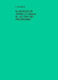 EL BOSQUE DE JUANILLO -Historia III- ¿EL FIN? DEL PALURDISMO