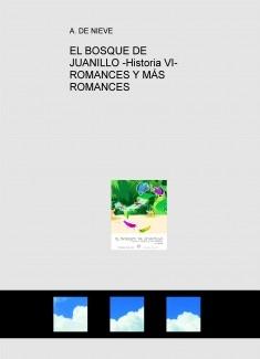 EL BOSQUE DE JUANILLO -Historia VI- ROMANCES Y MÁS ROMANCES