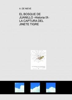 EL BOSQUE DE JUANILLO -Historia IX- LA CAPTURA DEL JINETE TIGRE