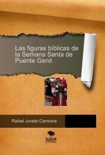 Las figuras bíblicas de la Semana Santa de Puente Genil