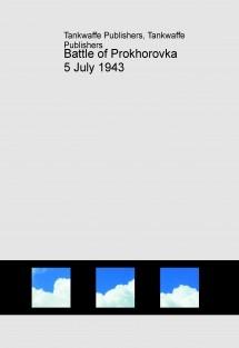 Battle of Prokhorovka 5 July 1943