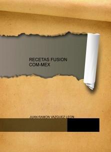 RECETAS FUSION COM-MEX