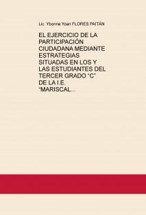 """EL EJERCICIO DE LA PARTICIPACIÓN CIUDADANA MEDIANTE ESTRATEGIAS SITUADAS EN LOS Y LAS ESTUDIANTES DEL TERCER GRADO """"C"""" DE LA I.E. """"MARISCAL CASTILLA"""" DEL DISTRITO EL TAMBO"""