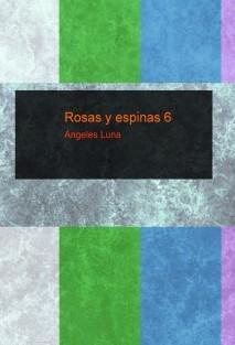 Rosas y espinas 6
