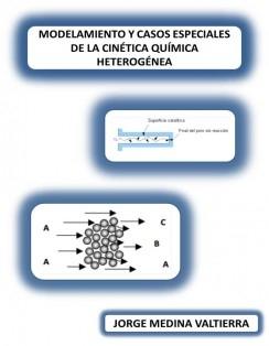 MODELAMIENTO Y CASOS ESPECIALES DE LA CINÉTICA QUÍMICA HETEROGÉNEA