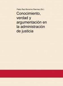 Conocimiento, verdad y argumentación en la administración de justicia