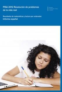 PISA 2012. Resolución de problemas de la vida real. Resultados de matemáticas y lectura por ordenador. Informe español