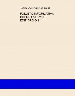 FOLLETO INFORMATIVO SOBRE LA LEY DE EDIFICACION