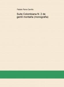 Suite Colombiana N. 2 de gentil montaña (monografía)