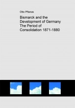 Libro Bismarck and the Development of Germany The Period of Consolidation 1871-1880, autor Gustavo Urueña Arellano