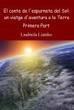 El conte de l'espurneta del Sol: Un viatge d'aventura a la Terra (Primera Part)