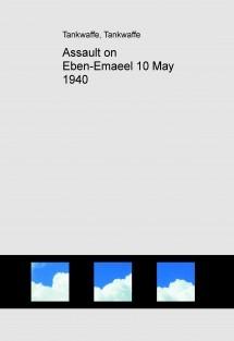 Assault on Eben-Emaeel 10 May 1940