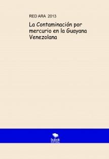 La Contaminación por mercurio en la Guayana Venezolana
