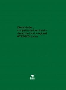 Disparidades , competitividad territorial y desarrollo local y regional en América Latina