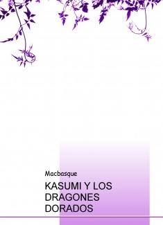 KASUMI Y LOS DRAGONES DORADOS