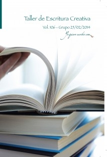 """Taller de Escritura Creativa Vol. 106 - Grupo 25/02/2014. """"YoQuieroEscribir.com"""""""