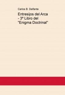 """Entresijos del Arca - 3º Libro del """"Enigma Doctrinal"""""""