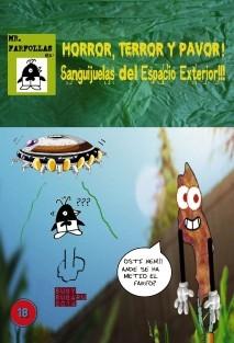 Mr. Farfollas en: Horror, Terror y Pavor! Sanguijuelas del Espacio Exterior!!!