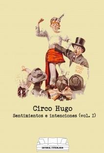 Circo Hugo – Sentimientos e intenciones (vol. I)