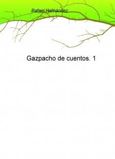 Gazpacho de cuentos. 1