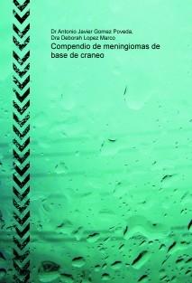 COMPENDIO DE MENINGIOMAS DE BASE DE CRANEO
