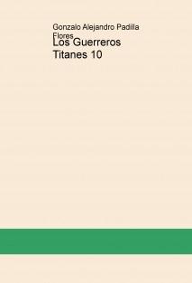 Los Guerreros Titanes 10