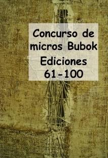 Concursos de Micros Bubok (Ediciones 61-100)