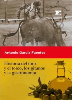 Historia del toro y el toreo, los gitanos y la gastronomia