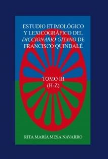 ESTUDIO ETIMOLÓGICO Y LEXICOGRÁFICO DEL DICCIONARIO GITANO DE FRANCISCO QUINDALÉ (TOMO III)