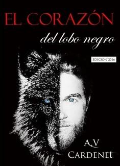EL CORAZÓN DEL LOBO NEGRO (Edición 2016)