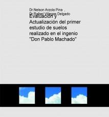"""Evaluación y Actualización del primer estudio de suelos realizado en el ingenio """"Don Pablo Machado"""""""