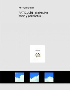 RATICULÍN -el pingüino sabio y parlanchín-