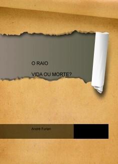 O RAIO VIDA OU MORTE?