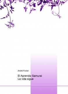 El Aprendiz Samurai       La vida sigue