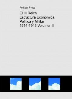 El III Reich Estructura Economica, Politica y Militar 1914-1945 Volumen II