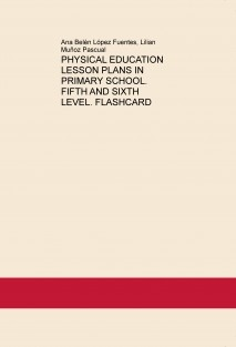 PHYSICAL EDUCATION LESSON PLANS IN PRIMARY SCHOOL. FIFTH AND SIXTH LEVEL. FLASHCARD