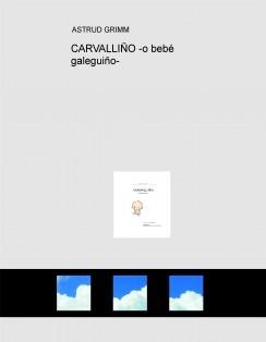 CARVALLIÑO -o bebé galeguiño-