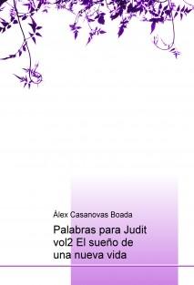 Palabras para Judit vol2 El sueño de una nueva vida