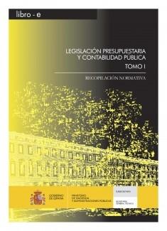 LEGISLACIÓN PRESUPUESTARIA Y CONTABILIDAD PÚBLICA. Recopilación Normativa. TOMO I