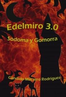 EDELMIRO 3.0 : SODOMA Y GOMORRA