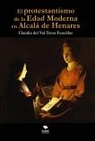 El protestantismo de la Edad Moderna en Alcalá de Henares