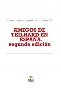 AMIGOS DE TEILHARD EN ESPAÑA. Aproximación histórica.