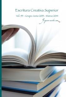 "Taller de Escritura Creativa Superior Vol. 99 – abril 14 – nov 2014. ""YoQuieroEscribir.com"""
