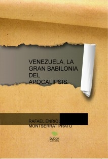 VENEZUELA, LA GRAN BABILONIA DEL APOCALIPSIS.