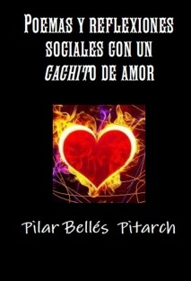 POEMAS Y REFLEXIONES SOCIALES CON UN CACHITO DE AMOR