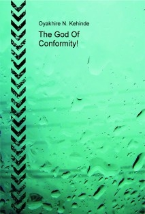 The God Of Conformity!