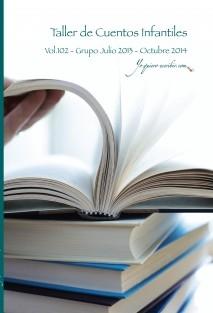 """Taller de Escritura – Cuentos infantiles Vol. 102 - julio-2013_octubre_2014 """"YoQuieroEscribir.com"""""""