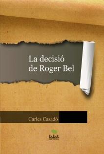 La decisió de Roger Bel